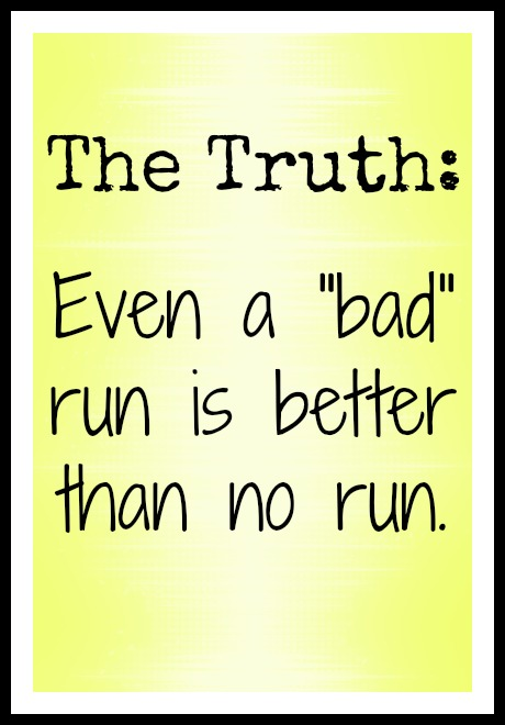 Even a bad run is better than no run