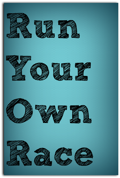 Run your own race. Who cares what everyone else is doing.